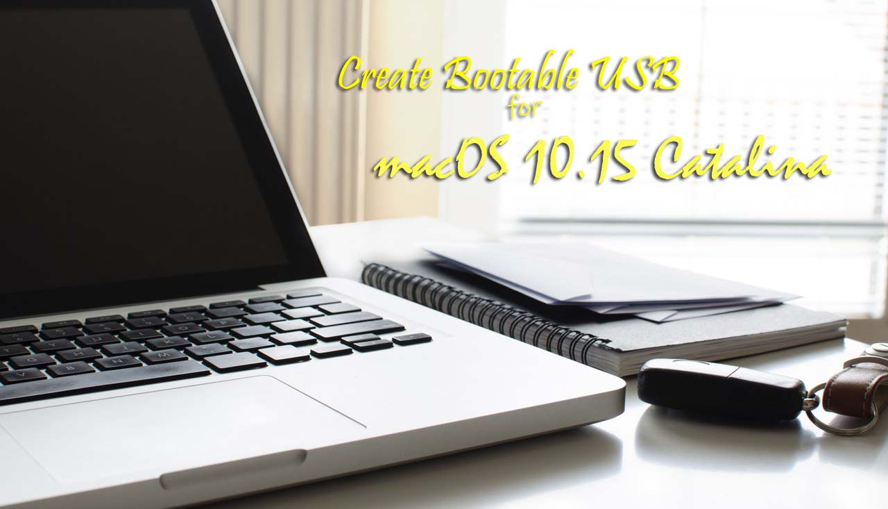 How to Create Bootable USB for macOS 10.15 Catalina on Windows PC?