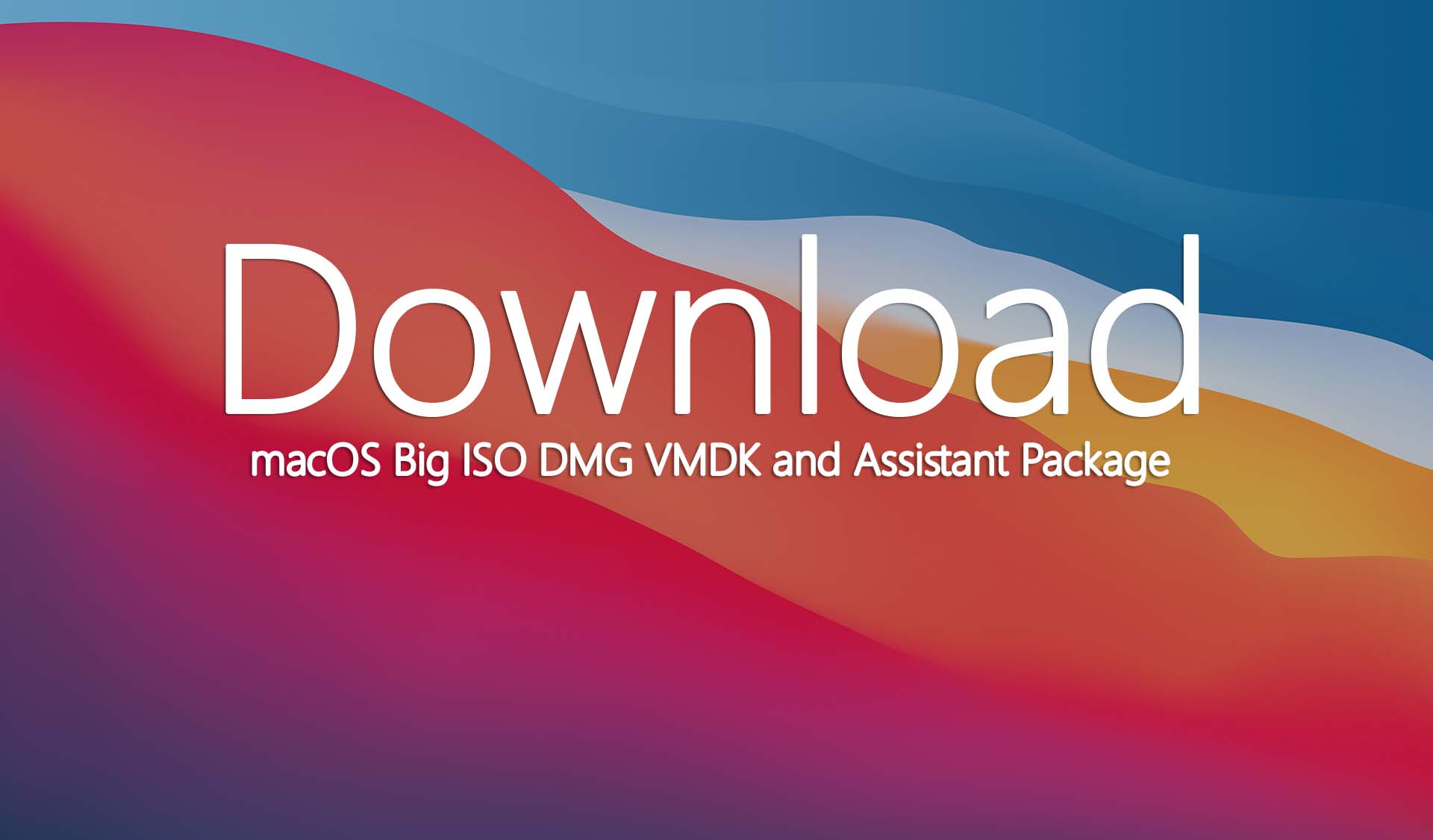 Download macOS Big Sur ISO DMG VMDK and Assistant Package