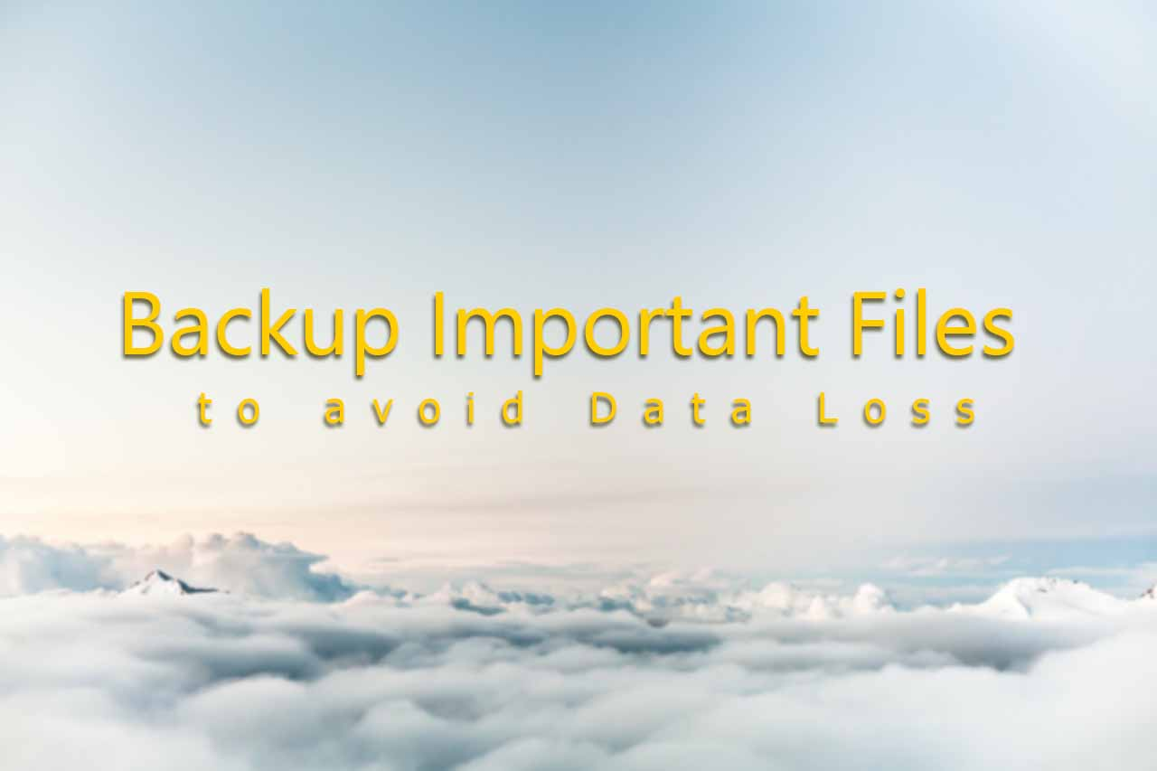 How to Backup Important Files to Avoid Any Data Loss?