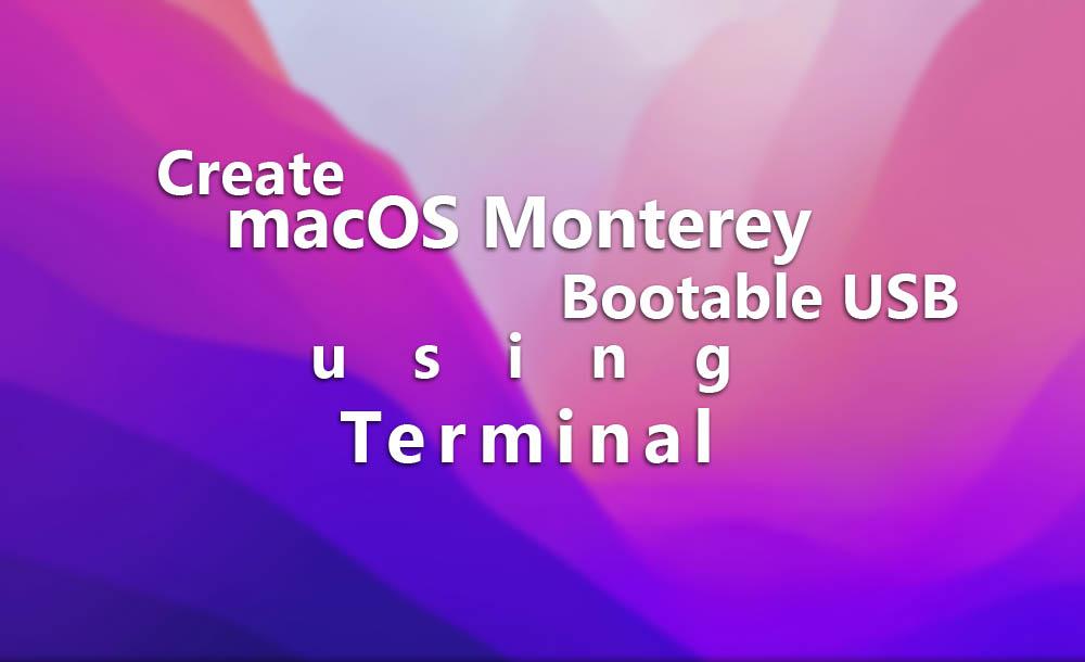 Create macOS Monterey Bootable USB using Terminal