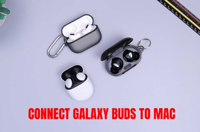 Connect Galaxy Buds to Your mac and Macbook