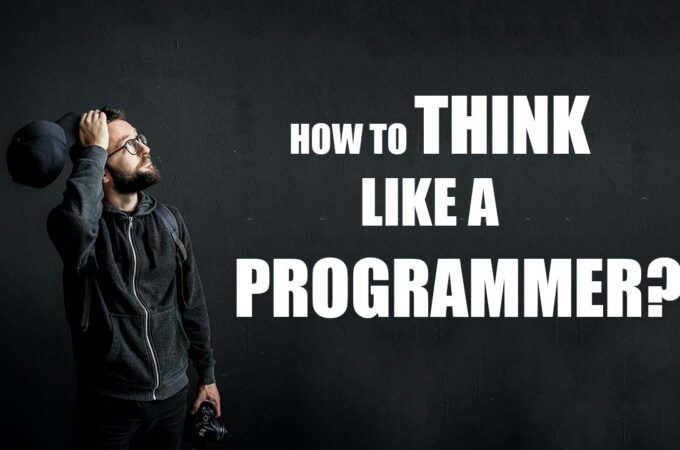 How to Think Like a Programmer?