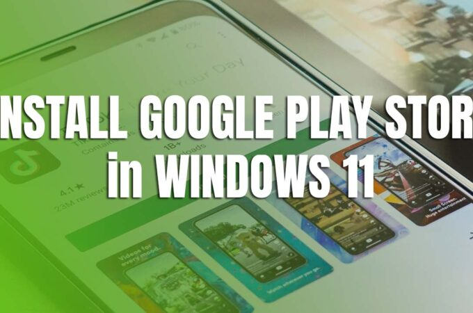 Install Google Play Store in Windows 11